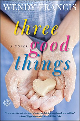 Three Good Things: A Novel cover