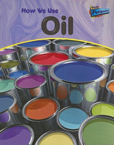 How We Use Oil (Using Materials) ebook