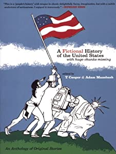 A Fictional History of the United States (with Huge Chunks Missing) from Akashic Books