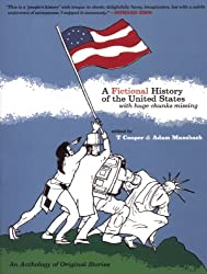 A Fictional History of the United States (with Huge Chunks Missing)