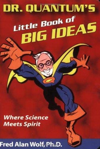 Dr. Quantum's Little Book Of Big Ideas: Where Science Meets Spirit [Fred Alan Wolf PhD] (Tapa Blanda)