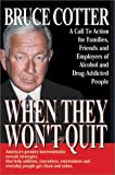 When They Won't Quit, Bruce  Cotter, 0971933820