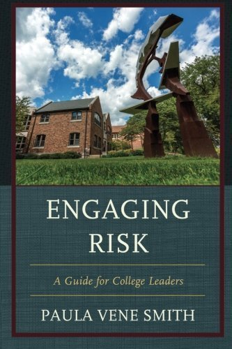 Engaging Risk: A Guide for College Leaders by Paula Vene Smith (2015-09-14)
