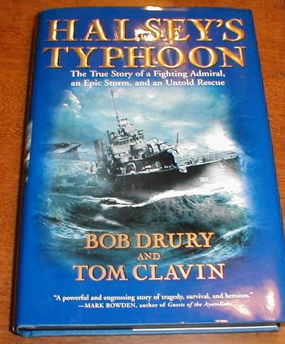 Halsey's Typhoon: The True Story of a Fighting Admiral, an Epic Storm, and an Un