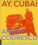 Ay, Cuba!, Andrei Codrescu, 0312274718