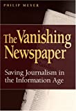 The Vanishing Newspaper, Philip Meyer, 0826215610