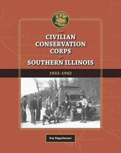 Read Online The Civilian Conservation Corps in Southern Illinois, 1933-1942 (Shawnee Books) pdf epub