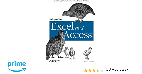 Integrating Excel and Access: Combining Applications to Solve ...
