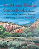 The Mixed Media Source Book, Sean Dye, 0823030741