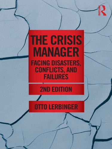 The Crisis Manager: Facing Disasters, Conflicts, and Failures (Routledge Communication Series) Pdf