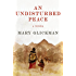 An Undisturbed Peace: A Novel