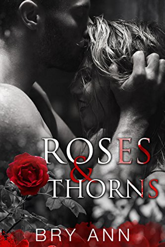 Roses & Thorns by [Ann, Bry]