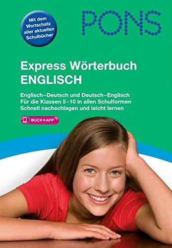 PONS Express Wörterbuch Englisch: Englisch-Deutsch/Deutsch-Englisch. Mit 80.000 Stichwörtern & Wendungen. Mit Vokabeltrainer-App. Das Schulwörterbuch für die Mittelstufe.