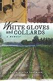 White Gloves and Collards, Helen Kaufmann, 0989801101