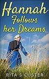 Hannah Follows her Dreams
