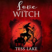 Love Witch: Torrent Witches Cozy Mysteries, Book 7 | Tess Lake