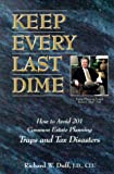 Keep Every Last Dime, Richard W. Duff, 1882703006