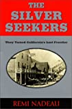 Search : The Silver Seekers: They Tamed California's Last Frontier