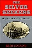 The Silver Seekers, Remi Nadeau, 0962710474