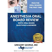 Anesthesia Oral Board Review: Mock Oral Board Practice Questions & Answers