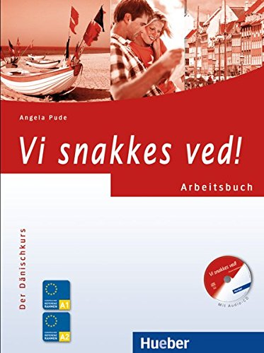 Vi snakkes ved!: Der Dänischkurs / Arbeitsbuch mit Audio-CD (Vi snakkes ved! aktuell)