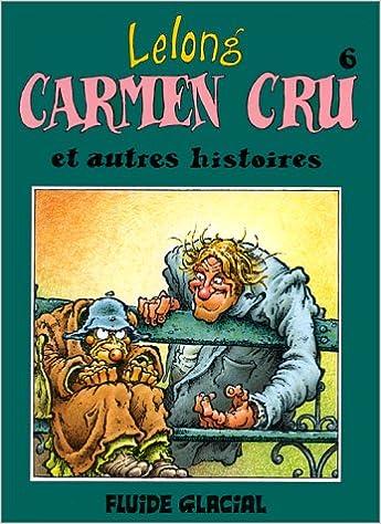 Téléchargement Carmen Cru, tome 6 : Carmen cru et autres histoires pdf epub