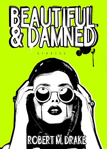 Beautiful and Damned (Robert M. Drake/Vintage Wild) by imusti