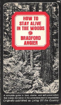 How to Stay Alive in the Woods 1962 Collier paperback originally published as Living off the country, Angier, Bradford