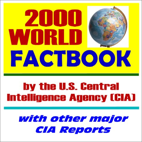 2000 World Factbook by the U.S. Central Intelligence Agency (CIA) : with Other Major CIA Reports PDF
