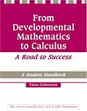From Developmental Mathematics To Calculus A Road To Success: : A Student Handbook, Goberstein, Faina, 0757517609