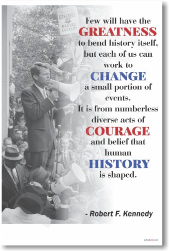 """Robert F. Kennedy - """"Few Will Have the Greatness..."""" - New Famous Person Poster"""