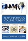 Teaching Today's College Students : Widening the Circle of Success, Provitera-McGlynn, Angela, 1891859706