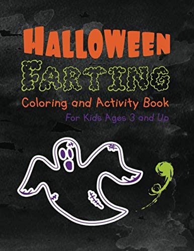 Halloween Farting Coloring and Activity Book For Kids Ages 3 and Up: For Boys and