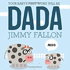 """The first book from Jimmy Fallon, popular host of The Tonight Show, fits the bill for new dads and babies alike. Fallon's sense of humor is complemented by simple and amusing illustrations in this fun board book."" - Seira Wilson, Amazon Editor   ..."