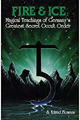 Fire & Ice: Magical Teachings of Germany's Greatest Secret Occult Order (Llewellyn's Teutonic Magick Series) Paperback