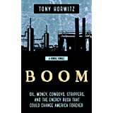 BOOM: Oil, Money, Cowboys, Strippers, and the Energy Rush That Could Change America Forever (Kindle Single)