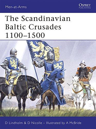 The Scandinavian Baltic Crusades 1100-1500 (Men-at-Arms)