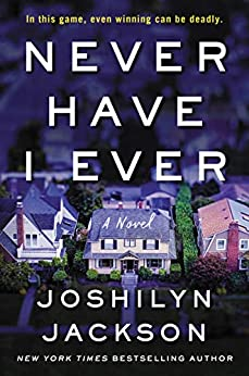 Never Have I Ever: A Novel by [Jackson, Joshilyn]
