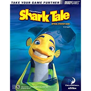 Shark Tale(TM) Official Strategy Guide (Bradygames Take Your Games Further) Tim Bogenn