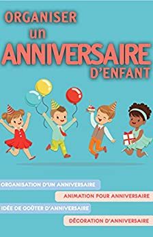 organiser un anniversaire d enfant organisation d 39 un anniversaire animation pour anniversaire. Black Bedroom Furniture Sets. Home Design Ideas