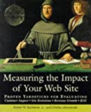 Measuring the Impact of Your Web Site, Robert W. Buchanan and Charles Lukaszewski, 0471172499