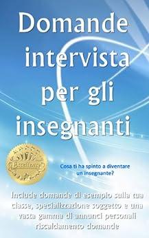 Domande intervista per gli insegnanti italian edition for Intervista domande