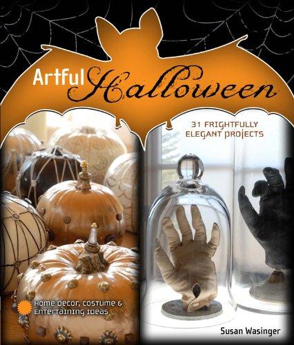 Artful Halloween: 31 Frightfully Elegant Projects]()