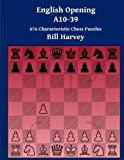 English Opening A10-39: 676 Characteristic Chess Puzzles-Bill Harvey