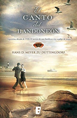 Descargar Libro El Canto Del Bandoneón Hans Meyer Zu Duttingdorf
