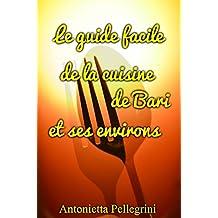 Le guide facile de la cuisine de Bari et ses environs (French Edition)