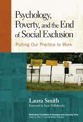 Psychology, Poverty, and the End of Social Exclusion: Putting Our Practice to Work (Multicultural Foundations of Psychology and Counseling Series Book 7)