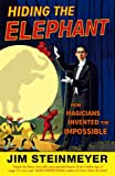 """""""Hiding The Elephant How Magicians Invented the Impossible"""" av Jim Steinmeyer"""