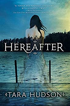 Hereafter by [Hudson, Tara]