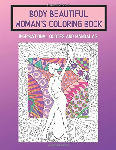 Body Beautiful Woman S Coloring Book Inspirational Quotes And Mandalas Relaxing Stress Relieving Color Pages For Adult Women Teen Girl Empowerment Healing Recovery Journals Jolie Annabelle 9798605717782 Amazon Com Books